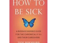 """How To Be Sick"" by Toni Bernard"