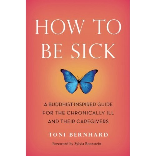"""How To Be Sick"" by Toni Bernard"